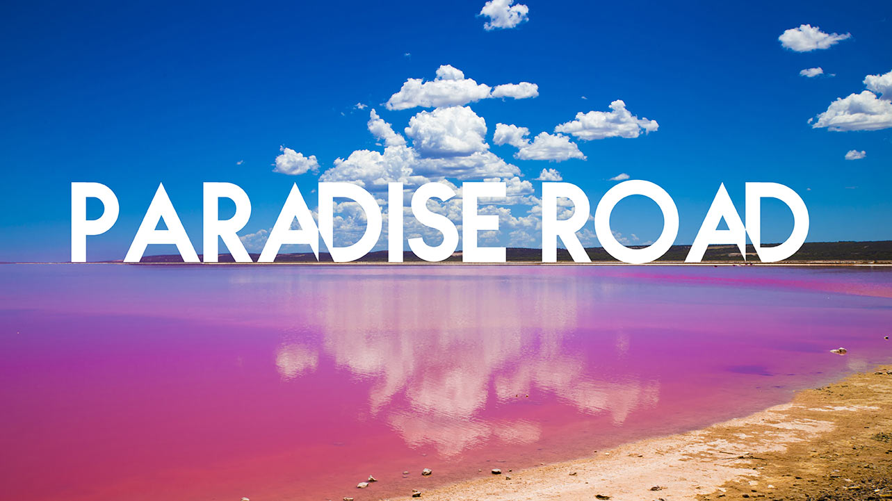 PARADISE ROAD: A Story Of Hope